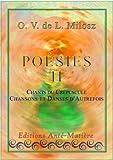 O. V. de L. Milosz Poésie Complète tome 2/4 : Chants du Crépuscule - Chansons et Danses d'Autrefois: chants du crépuscule - chansons et danses d'autrefois - milosz poème (French Edition)