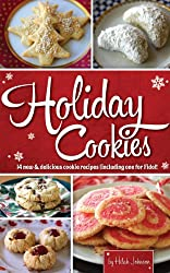 Holiday Cookies: 14 New and Delicious Cookie Recipes (including one for Fido)! (English Edition)