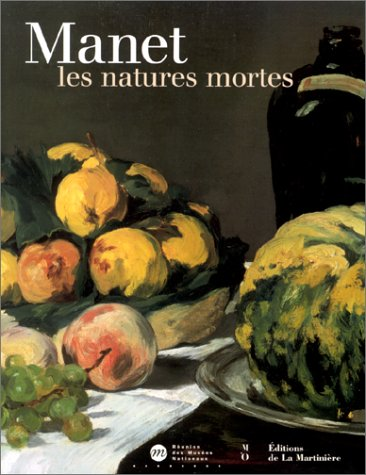 Manet, les natures mortes par Georges Mauner