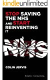 Stop Saving the NHS and Start Reinventing it
