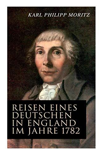 Reisen eines Deutschen in England im Jahre 1782 por Karl Philipp Moritz