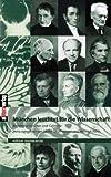Image de München leuchtet für die Wissenschaft: Berühmte Forscher und Gelehrte. Zwölf Porträts