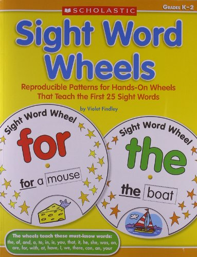 Sight Word Wheels: Reproducible Patterns for Hands-On Wheels That Teach the First 25 Sight Words
