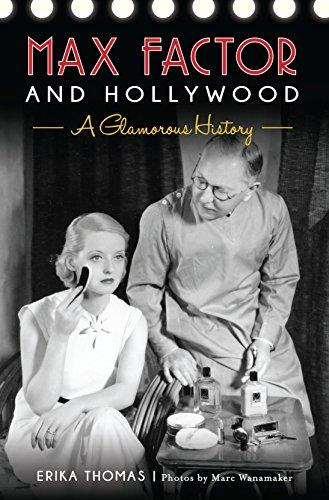max-factor-and-hollywood-a-glamorous-history-english-edition