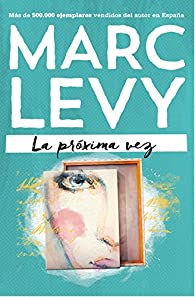 La próxima vez par Marc Levy