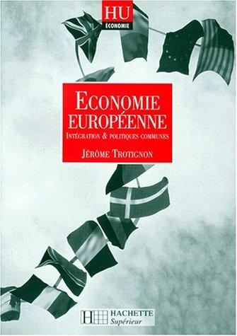 ECONOMIE EUROPEENNE. Intégration et pol...