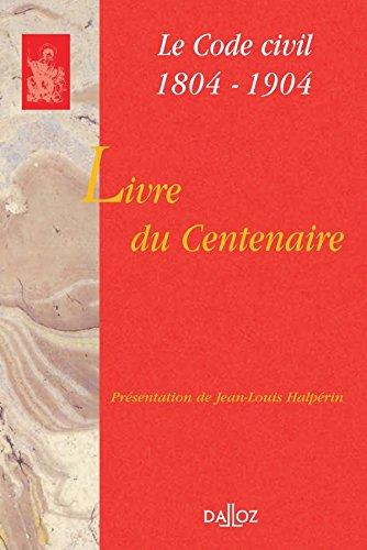 Le Livre du centenaire : Code civil, 1804-1904