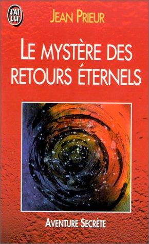 Le mystère des retours éternels : Réincarnation, un problème ouvert par Jean Prieur
