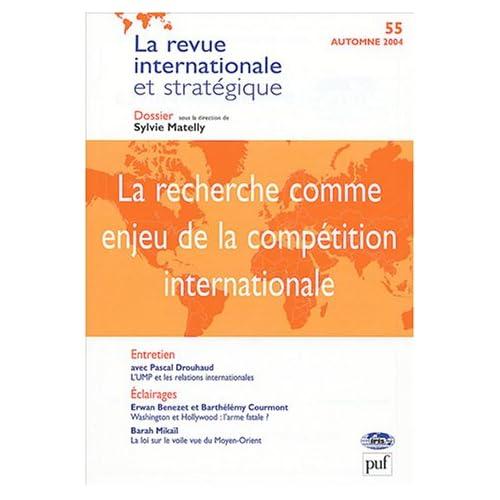 La recherche comme enjeu de la compétition internationale. Revue intern. et stratég. nº 55-2004: Revue internationale et stratégique nº 55-2004