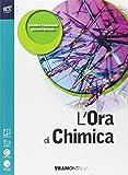 L'ora di chimica. Con chimica in cucina. Per le Scuole superiori. Con e-book. Con espansione online