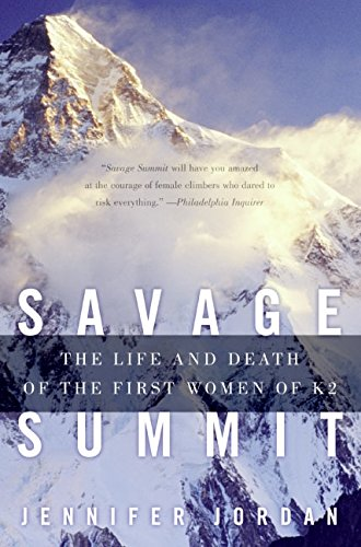7de8429c6c4 Savage Summit  The Life and Death of the First Women of K2  True Stories