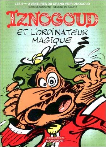 Les Indispensables de la BD, Iznogoud, tome 6 : Iznogoud et l'ordinateur magique par Jean Tabary, René Goscinny