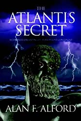 The Atlantis Secret: A Complete Decoding of Plato's Lost Continent