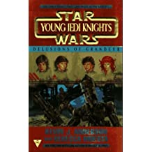 Delusions of Grandeur (Star Wars: Young Jedi Knights, Book 9) by Kevin J. Anderson (1997-07-01)