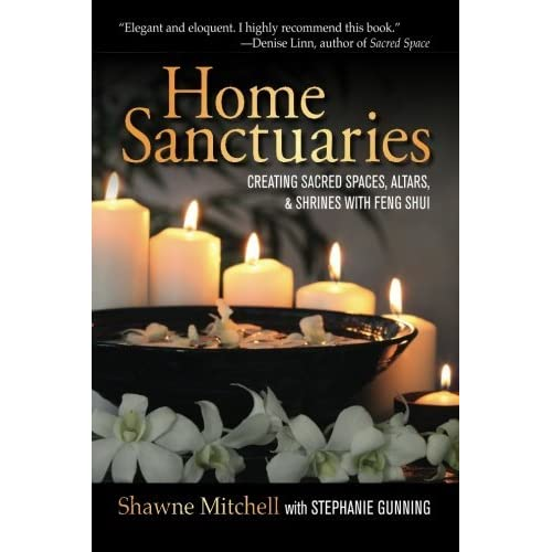 Home Sanctuaries: Creating Sacred Spaces, Altars, and Shrines with Feng Shui by Shawne Mitchell (2013-04-18)