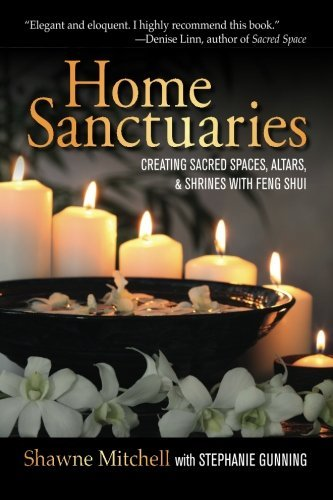 Home Sanctuaries: Creating Sacred Spaces, Altars, and Shrines with Feng Shui by Shawne Mitchell (2013-04-18) par Shawne Mitchell;Stephanie Gunning