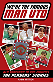 We're the Famous Man United: Old Trafford in the Eighties: The Players' Stories