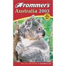 Frommer's(r) Australia 2003 (Frommer's Australia)