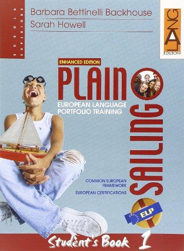 Plain Sailing. Enhanced Edition. Per il biennio: 1