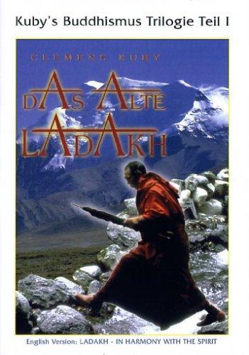 Kuby's Buddhismus Trilogie Teil 1 - Das alte Ladakh
