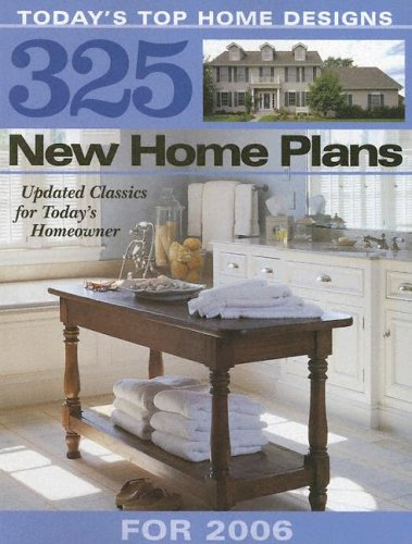 325 New Home Plans For 2006: Updated Classics For Today's Homeowner (Homeplanners) Hanley Wood
