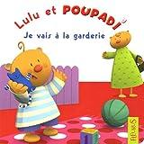 Lulu et Poupadi : Je vais à la garderie : Avec une peluche Poupadi