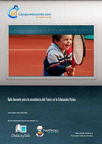 Descargar gratis Guía docente para la enseñanza del Tenis en la Educación Física Epub