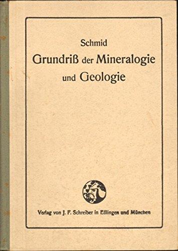 Grundriß der Mineralogie und Geologie für hölhere Lehranstalten und zum Selbstunterricht par Prof. Dr. Bastian Schmid