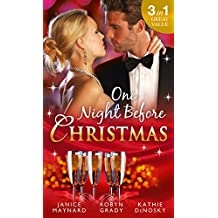One Night Before Christmas: A Billionaire for Christmas / One Night, Second Chance / It Happened One Night