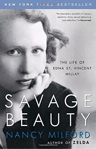 Savage Beauty: The Life of Edna St. Vincent Millay by