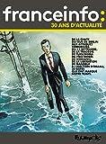 Franceinfo : 30 ans d'actualité : 30 dates qui ont fait l'actualité en bande dessinée