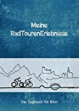 Meine RadTourenErlebnisse: Das Tagebuch für Biker