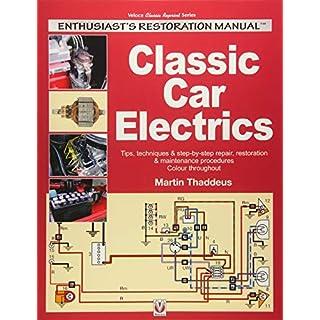Classic Car Electrics: Enthusiast s Restoration Manual