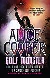 Alice Cooper: Golf Monster (English Edition)