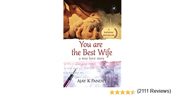 You are the best wife a true love story ebook ajay pandey at you are the best wife a true love story ebook ajay pandey at amazon fandeluxe PDF