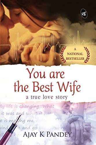 You Are The Best Wife A True Love Story EBook Ajay Pandey Amazon
