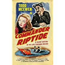 Commander Riptide: A Short History of My Life Through Movies