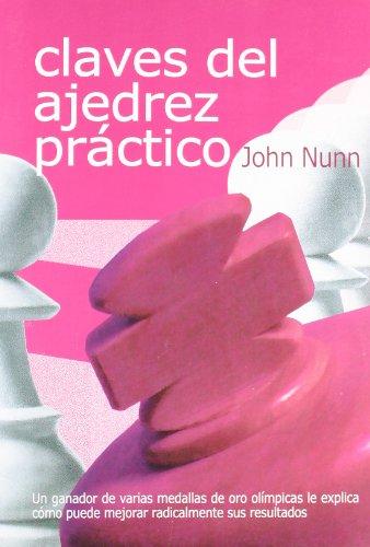 Claves del ajedrez práctico (Tactica Y Estrategia)