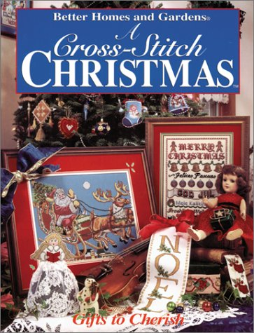 Better Homes And Gardens Cross Stitch (Better Homes and Gardens: A Cross-Stitch Christmas : Handmade Treasures)