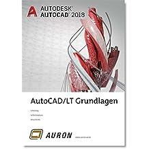 AutoCAD und AutoCAD LT 2018: Grundlagen, Schulung, Selbststudium, Arbeitshilfe