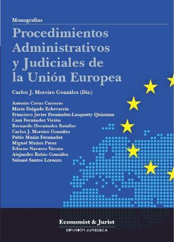 Procedimientos administrativos y judiciales de la Unión Europea por Carlos J Moreiro