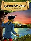Gaspard de Besse, Tome 3 - Le mystère du lac