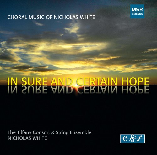 In Sure and Certain Hope, Choral Music of N. White