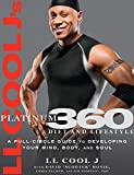 Image de LL Cool J's Platinum 360 Diet and Lifestyle: A Full-Circle Guide to Developing Your Mind, Body, and Soul