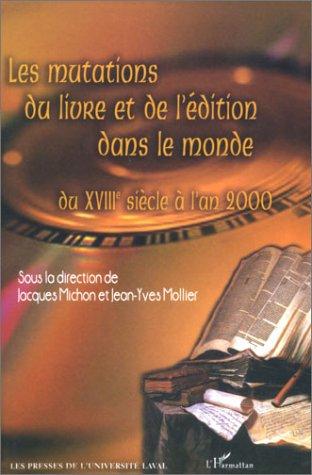 Les mutations du livre et de l'édition dans le monde du XVIIIe siècle à l'an 2000