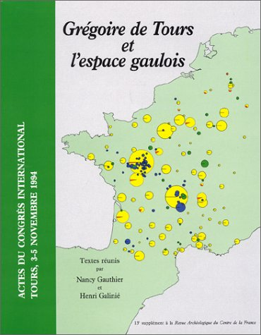 Grégoire de Tours et l'espace gaulois. : Actes du congrès international Tours, 3-5 novembre 1994 par Collectif