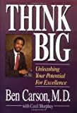 think big by ben carson m d 1992 02 17