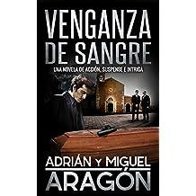 Venganza de Sangre: Una novela de acción, suspense e intriga (En español)