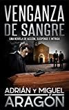 Venganza de Sangre: Una novela de acción, suspense e intriga
