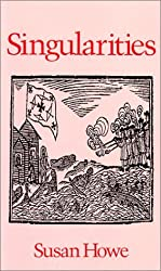 Singularities (Wesleyan Poetry) by Susan Howe (1990-10-01)